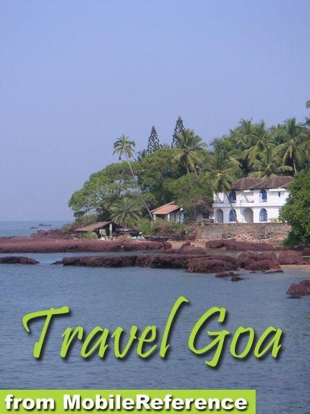 Travel Goa, India: Illustrated Guide, Phrasebook And Maps (Mobi Travel) By: MobileReference