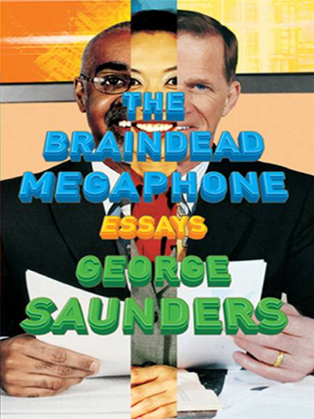 The Braindead Megaphone By: George Saunders