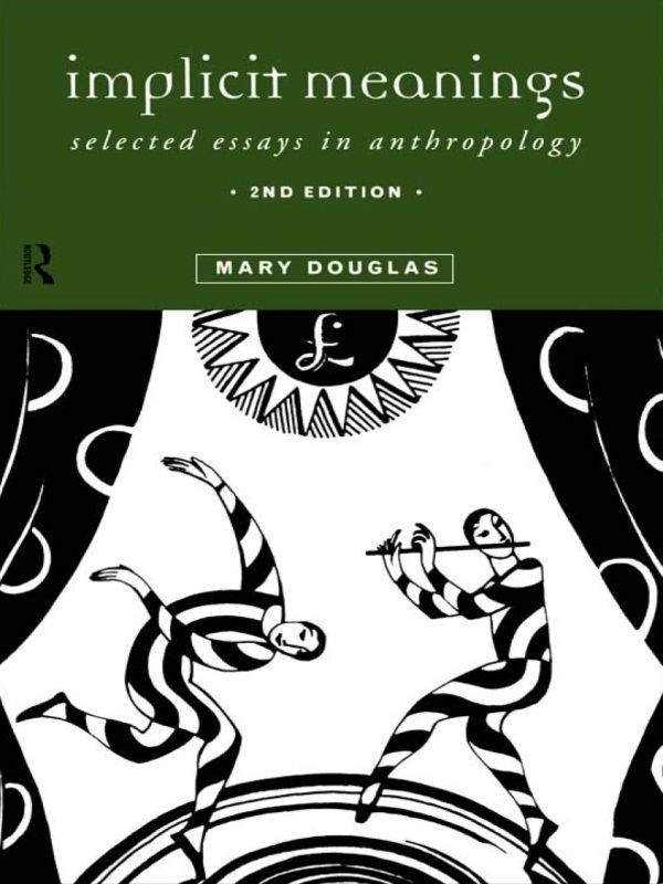 Implicit Meanings By: Mary Douglas,Professor Mary Douglas