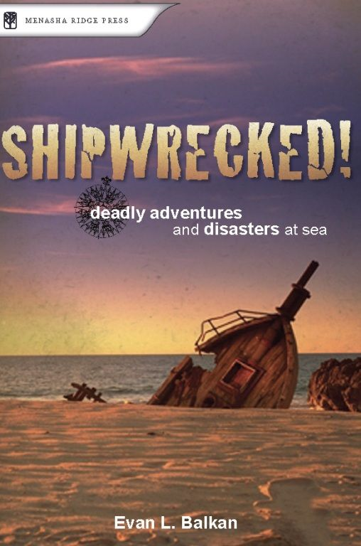 Shipwrecked! By: Evan L. Balkan