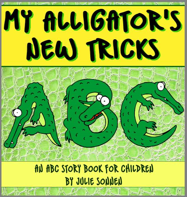 My Alligator's New Tricks By: Julie Sonnen
