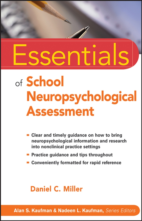 Essentials of School Neuropsychological Assessment By: Daniel C. Miller