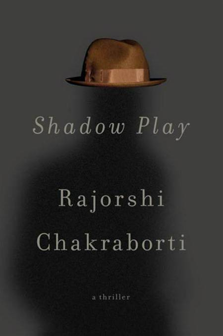 Shadow Play By: Rajorshi Chakraborti
