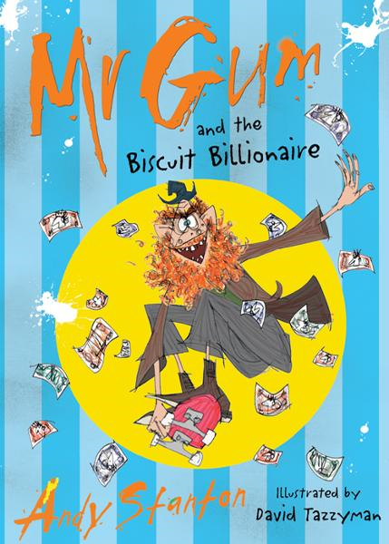 Mr Gum and the Biscuit Billionaire By: Andy Stanton,David Tazzyman