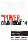 Power of Communication,The: Skills to Build Trust, Inspire Loyalty, and Lead Effectively