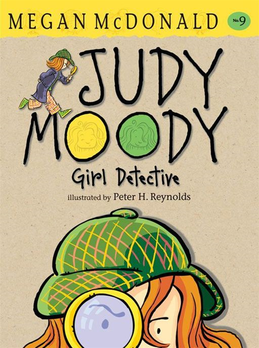 Judy Moody Girl Detective By: Megan McDonald