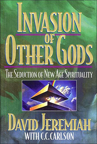 Invasion of Other Gods By: David Jeremiah