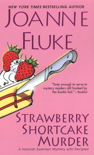 Strawberry Shortcake Murder By: Joanne Fluke