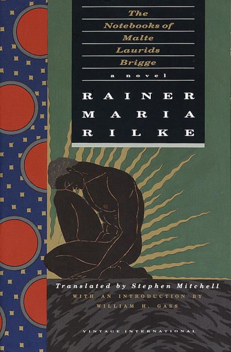 The Notebooks of Malte Laurids Brigge By: Rainer Maria Rilke