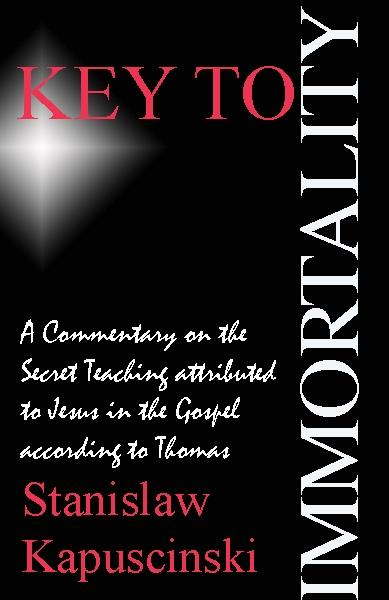 Key To Immortality: Commentary on Gospel of Thomas