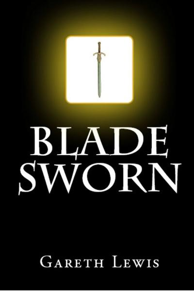 Blade Sworn By: Gareth Lewis