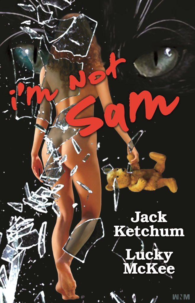 I'm Not Sam By: Jack Ketchum,Lucky McKee