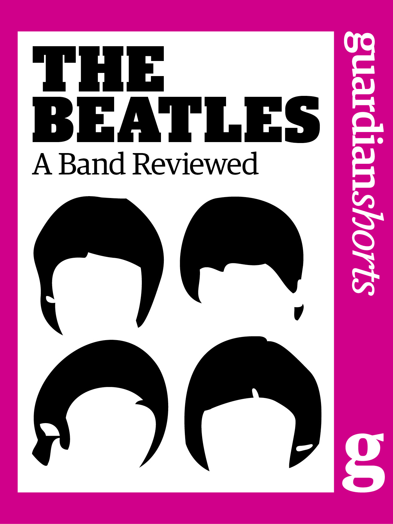 The Beatles A Band Reviewed