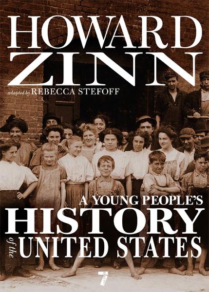 A Young People's History of the United States By: Howard Zinn,Rebecca Stefoff