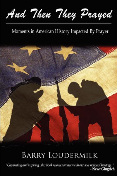 And Then They Prayed: Moments In American History Impacted By Prayer