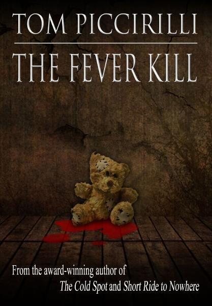 The Fever Kill By: Tom Piccirilli