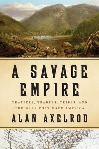 A Savage Empire By: Alan Axelrod