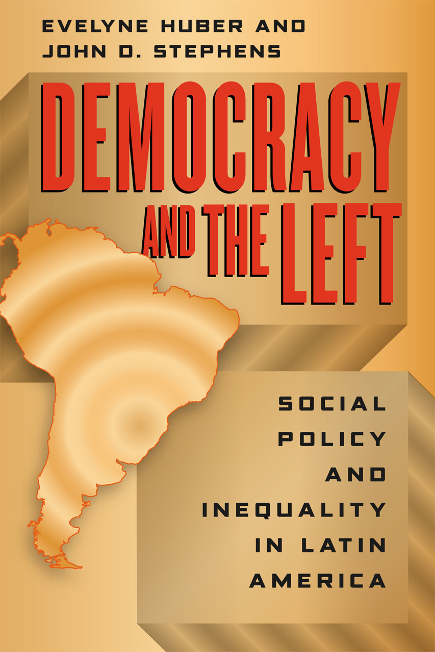 Democracy and the Left By: Evelyne Huber,John D. Stephens