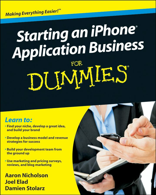 Starting an iPhone Application Business For Dummies By: Aaron Nicholson,Damien Stolarz,Joel Elad