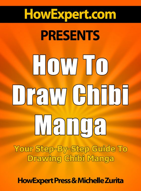 How To Draw Chibi Manga: Your Step-By-Step Guide To Drawing Chibi Manga