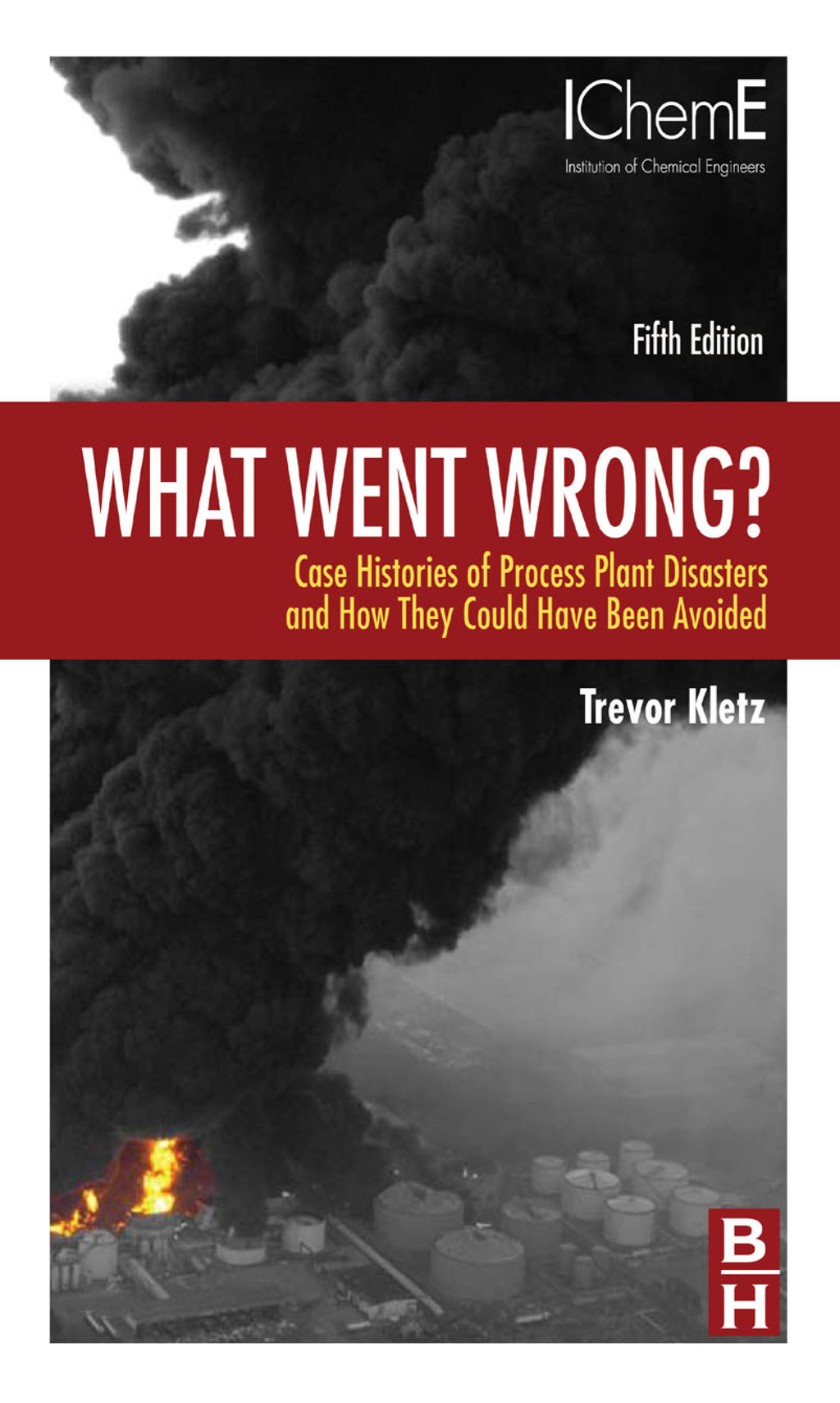 What Went Wrong? By: Trevor Kletz
