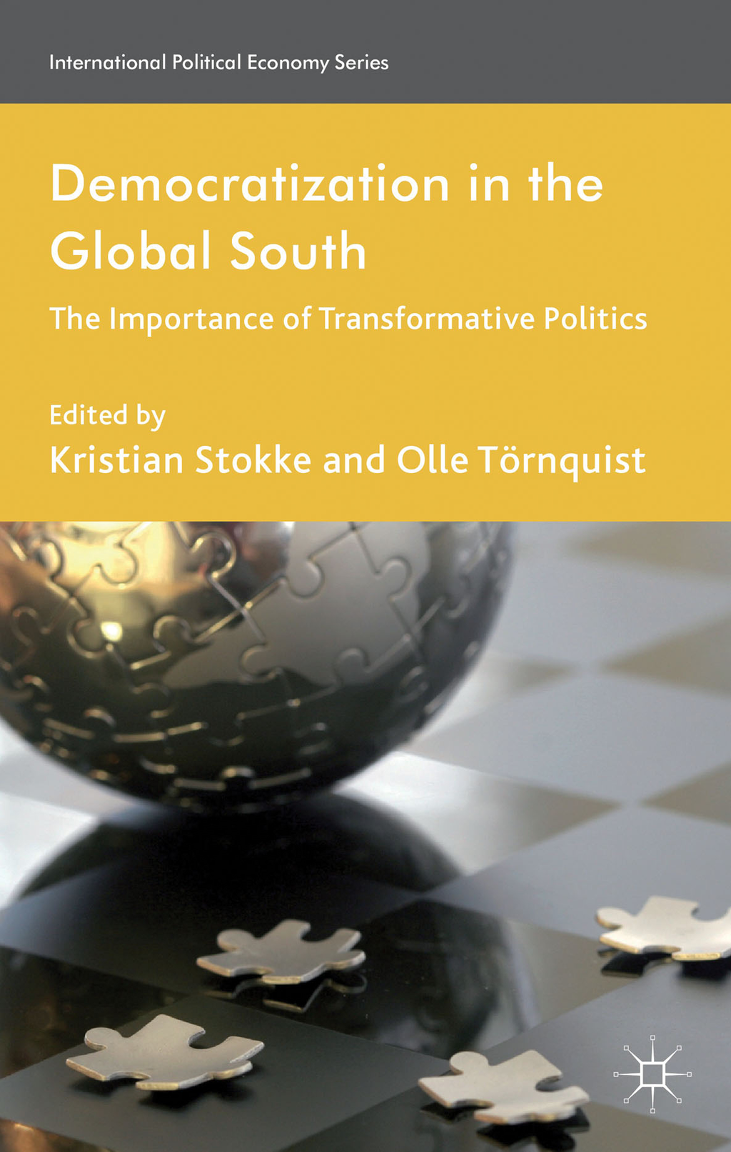 Democratization in the Global South The Importance of Transformative Politics