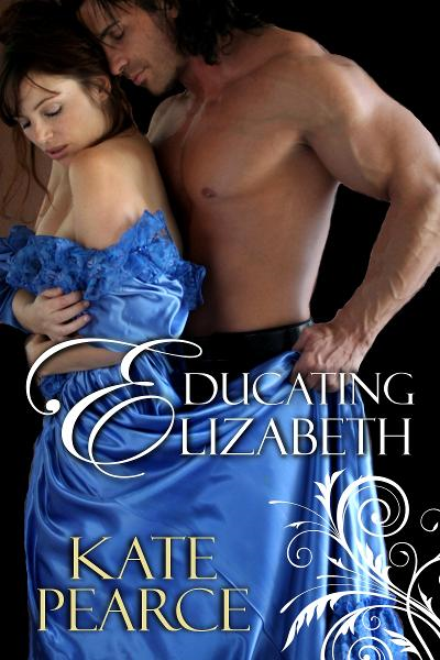 Educating Elizabeth By: Kate Pearce