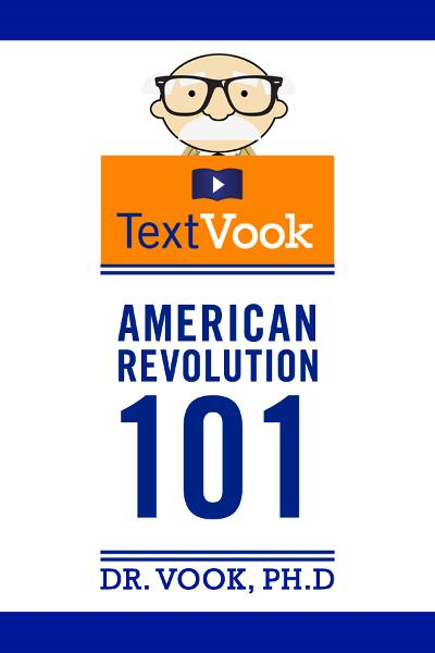 American Revolution 101: The TextVook By: Dr. Vook Ph.D