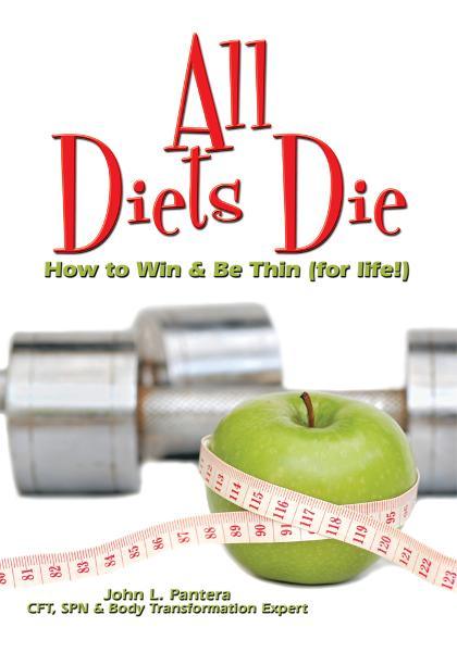 All Diets Die By: John L. Pantera