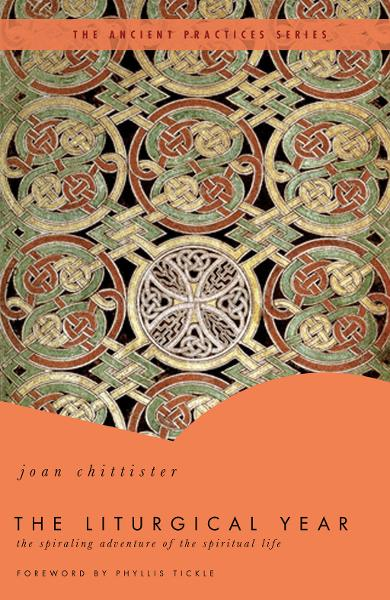 The Liturgical Year By: Joan Chittister