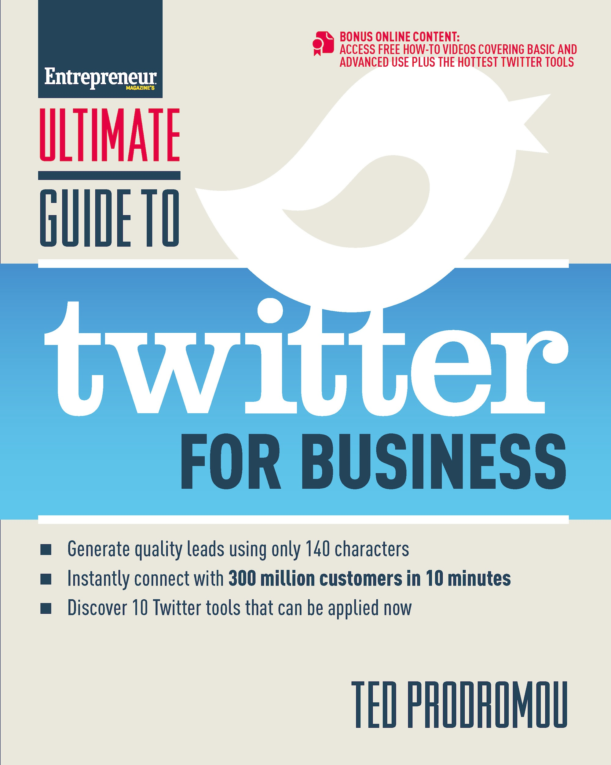 Ultimate Guide to Twitter for Business By: Ted Prodromou