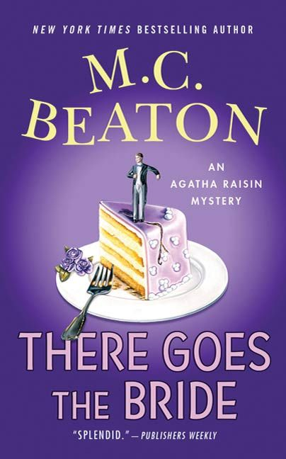 There Goes the Bride By: M. C. Beaton