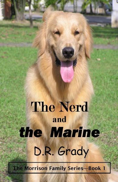 The Nerd and the Marine By: D.R. Grady