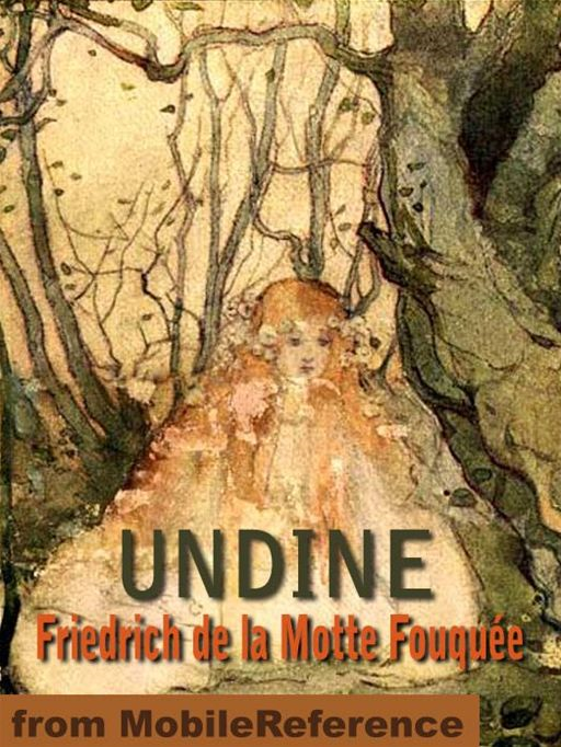 Undine. Illustrated.: Illustrated By Katharine Cameron  (Mobi Classics) By: Friedrich de la Motte Fouqué,Katharine Cameron (Illustrator)