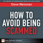 How to Avoid Being Scammed By: Steve Weisman