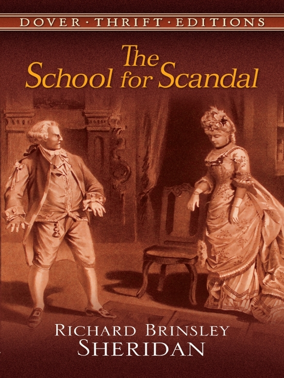 The School for Scandal By: Richard Brinsley Sheridan