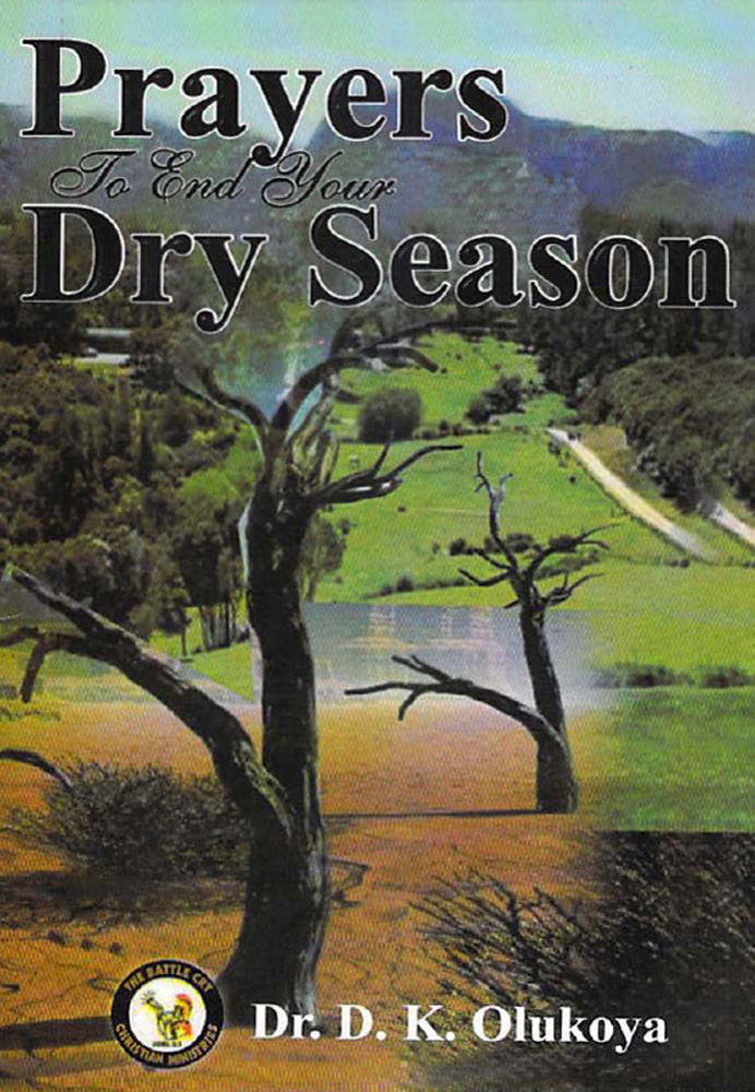 Prayers to End your Dry Season By: Dr. D. K. Olukoya
