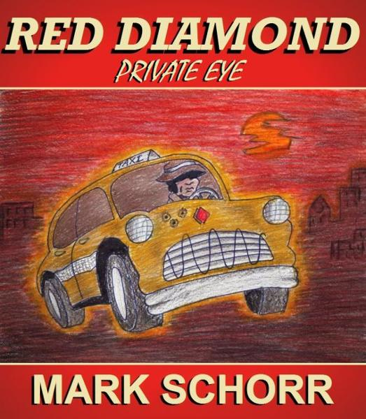 Red Diamond, Private Eye By: Mark Schorr