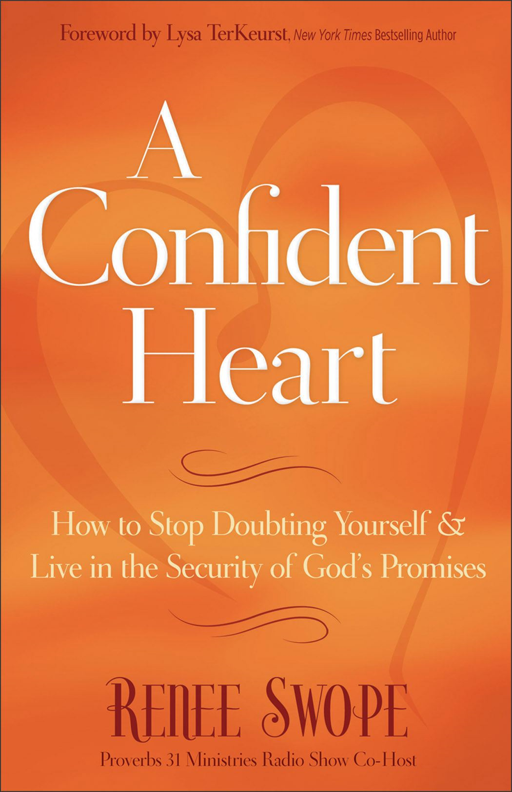 Confident Heart, A By: Renee Swope