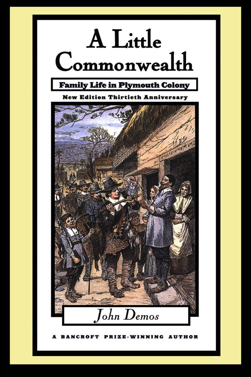 A Little Commonwealth : Family Life in Plymouth Colony