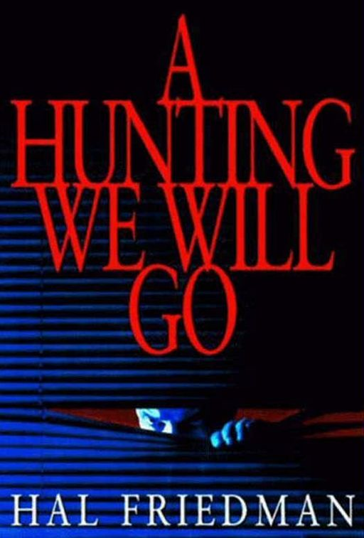 A Hunting We Will Go By: Hal Friedman