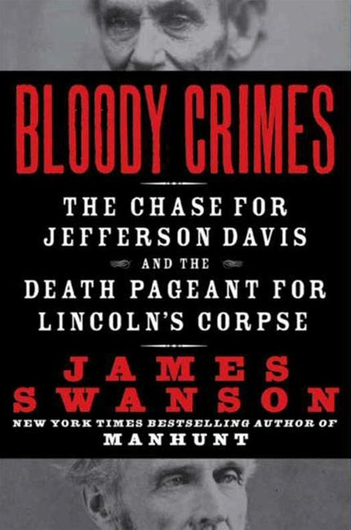 Bloody Crimes By: James L. Swanson