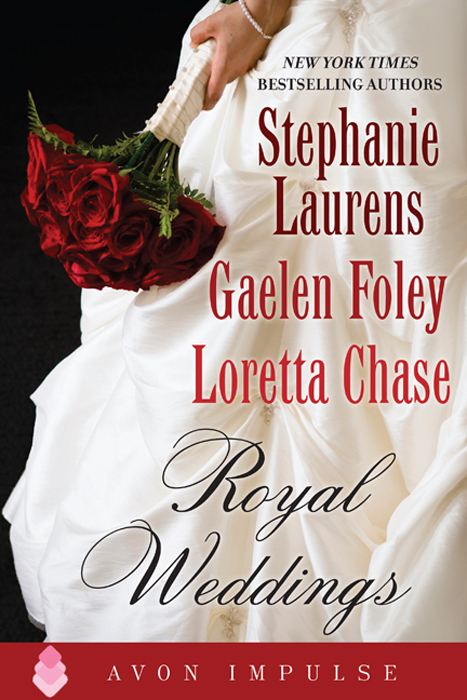 Royal Weddings By: Gaelen Foley,Loretta Chase,Stephanie Laurens