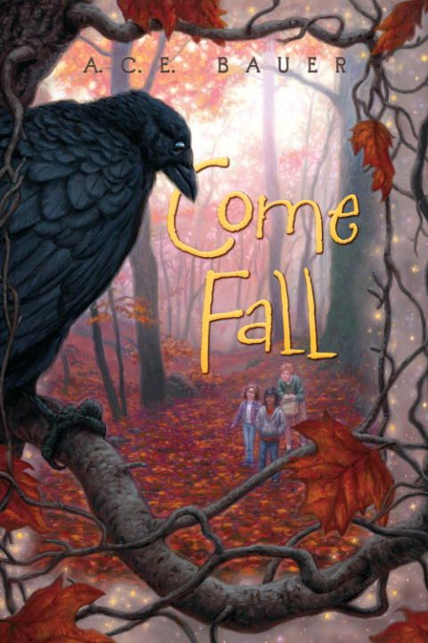 Come Fall By: A.C.E. Bauer