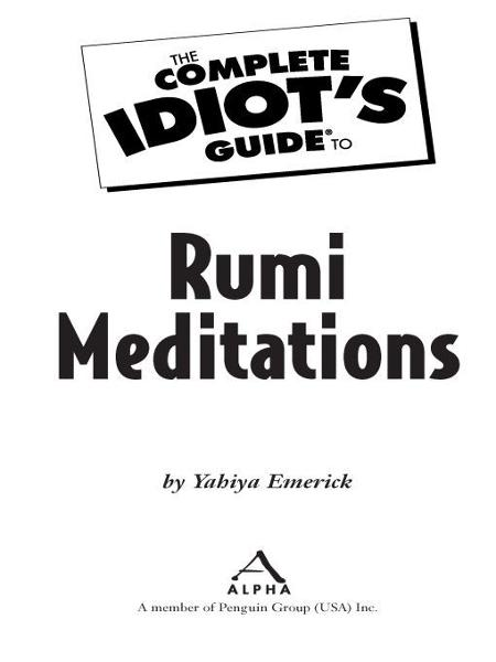The Complete Idiot's Guide to Rumi Meditations By: Yahiya Emerick