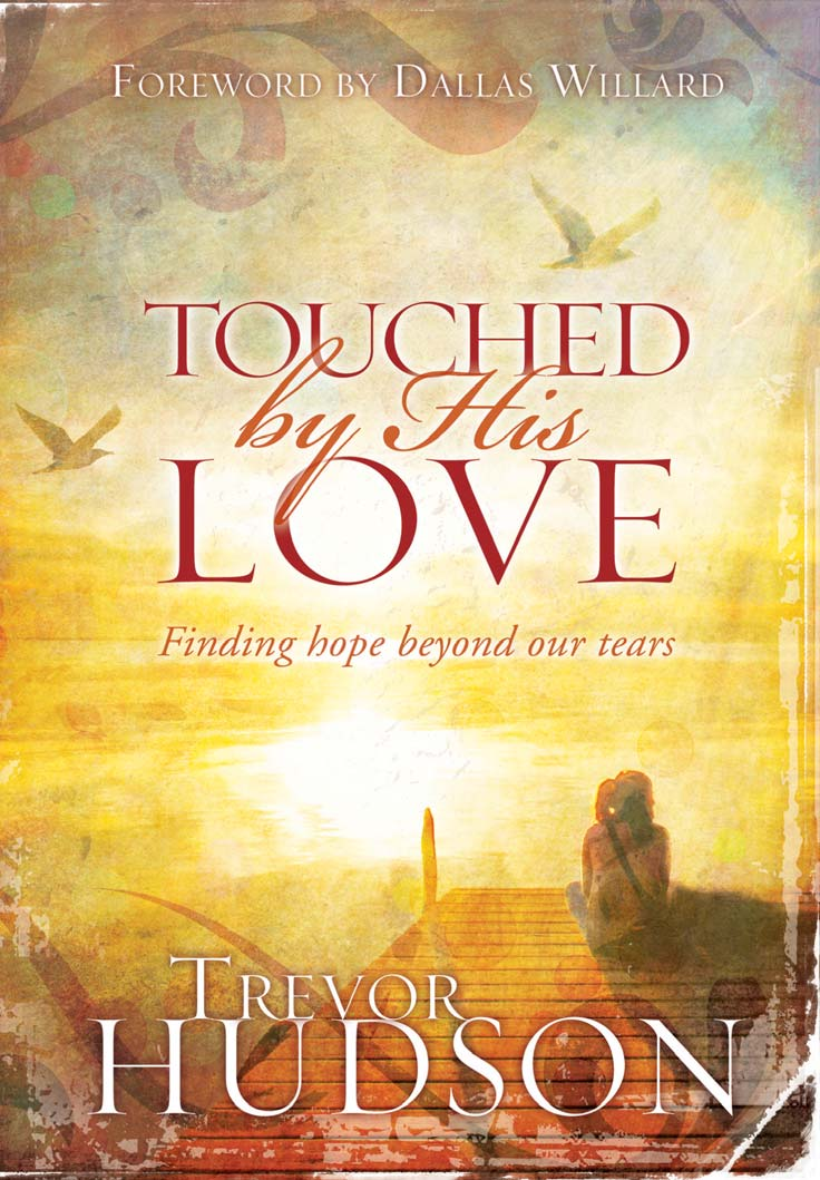 Touched by His Love By: Trevor Hudson