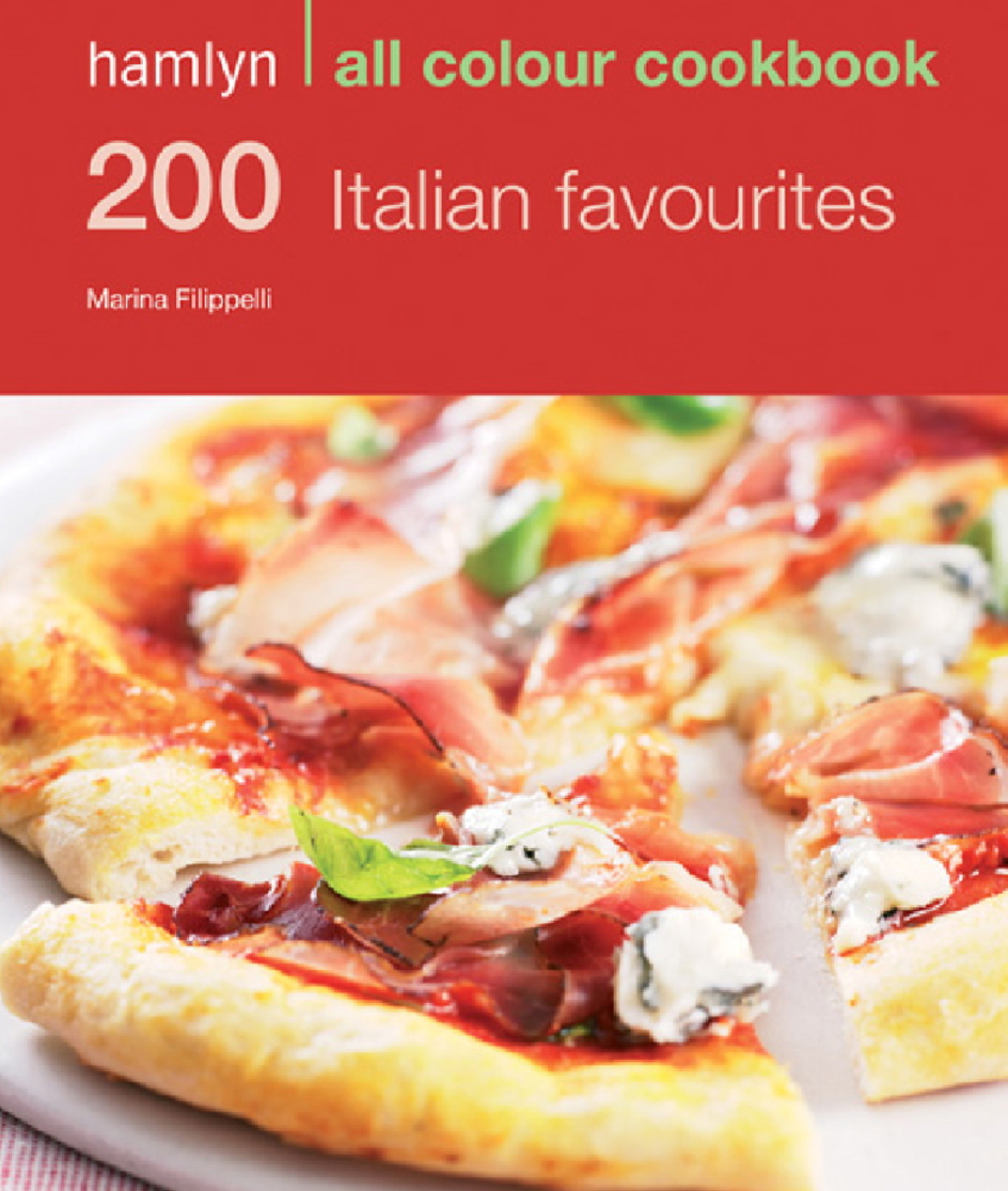 200 Italian Favourites Hamlyn All Colour Cookbook