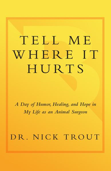 Tell Me Where It Hurts By: Nick Trout