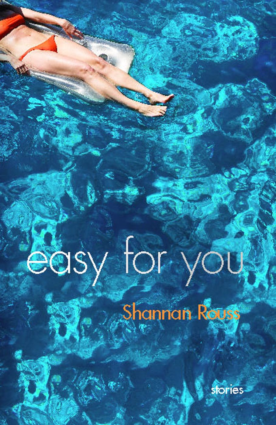 Easy for You By: Shannan Rouss