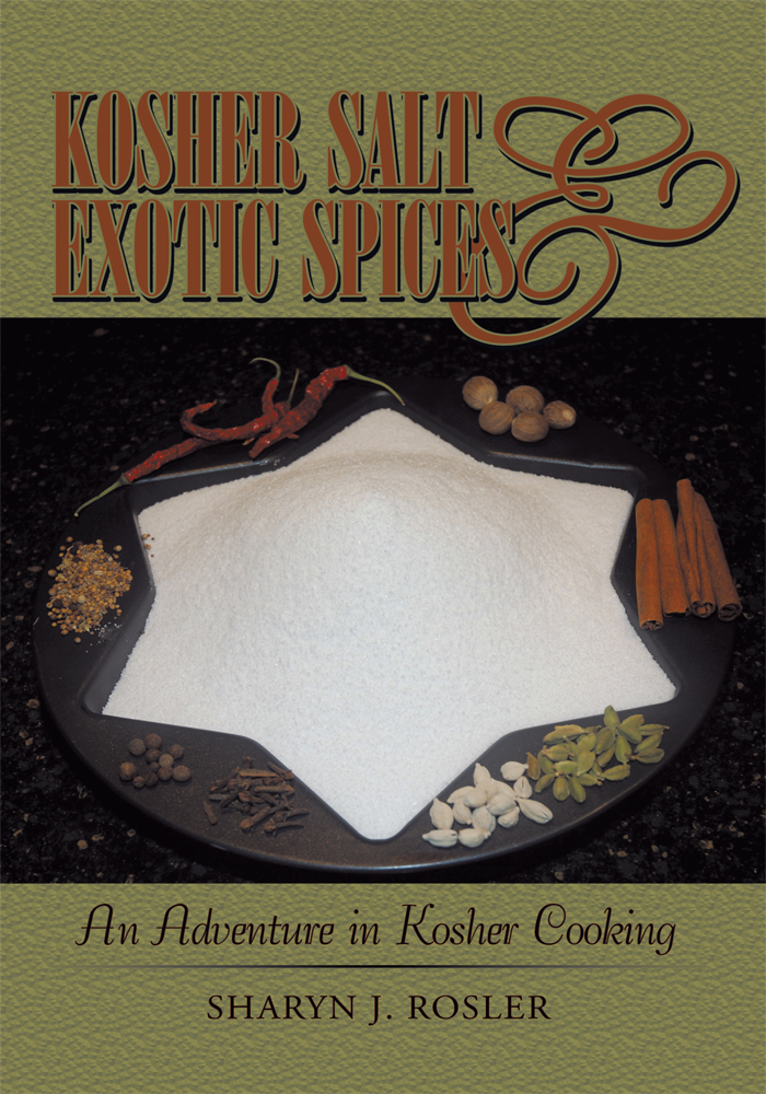 Kosher Salt and Exotic Spices By: Sharyn J. Rosler